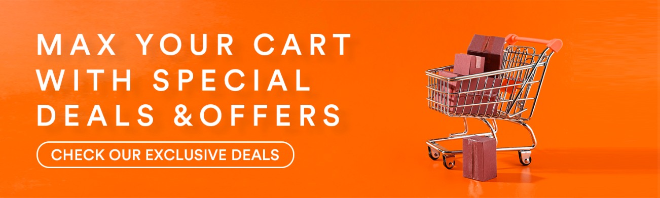 Max your cart with special deals and offers